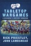 Pen & Sword - Tabletop Wargames - A Designers' & Writers' Handbook