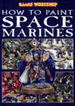 Games Workshop - How to Paint Space Marines