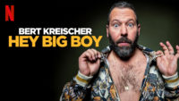 Netflix - Bert Kreischer Hey Big Boy